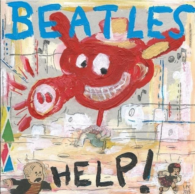 "LUIS PEREZ CALVO. ""Help!"" The Beatles. Técnica mixta sobre cartón. 18 x 18 cm. 2015."
