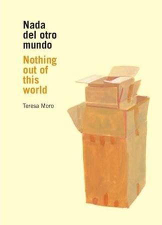 TERESAMORO MORO, T. Nada del otro mundo. Madrid: Blur, 2008.